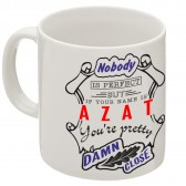 """Кружка """"If your name is Azat, you are pretty…"""""""