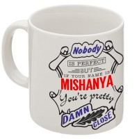 """Кружка """"If your name is Mishanya, you are pretty…"""""""
