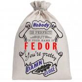"""Мешочек холщовый подарочный """"If your name is Fedor, you are pretty…"""""""