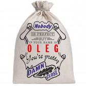 "Мешочек холщовый подарочный ""If your name is Oleg, you are pretty…"""