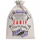 """Мешочек холщовый подарочный """"If your name is Zarif, you are pretty…"""""""