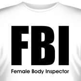 "Футболка ""FBI - Femaly Body Inspector"""