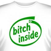 """Футболка """"Bitch inside"""""""