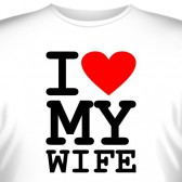 "Футболка ""I love my wife"""