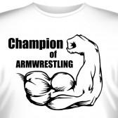 "Футболка ""Champion of armwrestling"""