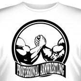 """Футболка """"Professional armwrestling"""""""