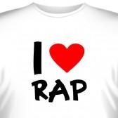 """Футболка """"I love rap"""""""