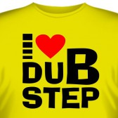 "Футболка ""I love dubstep"""