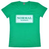 "Футболка женская ""Normal is boring"""