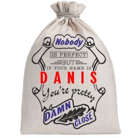 """Мешочек холщовый подарочный """"If your name is Danis, you are pretty…"""""""