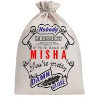 """Мешочек холщовый подарочный """"If your name is Misha, you are pretty…"""""""
