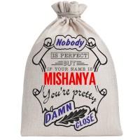 """Мешочек холщовый подарочный """"If your name is Mishanya, you are pretty…"""""""