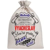 "Мешочек холщовый подарочный ""If your name is Vyacheslav, you are pretty…"""