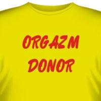 "Футболка ""Orgazm Donor"""